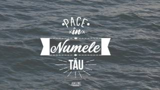 Pace in Numele Tau - Adeline | Official |