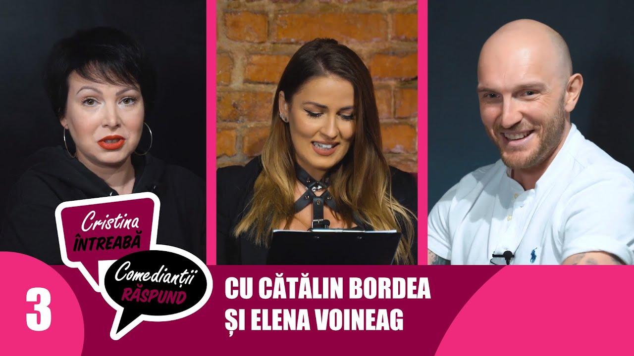 Cristina întreabă, comedianţii răspund | Ep.3: Elena Voineag vs. Bordea