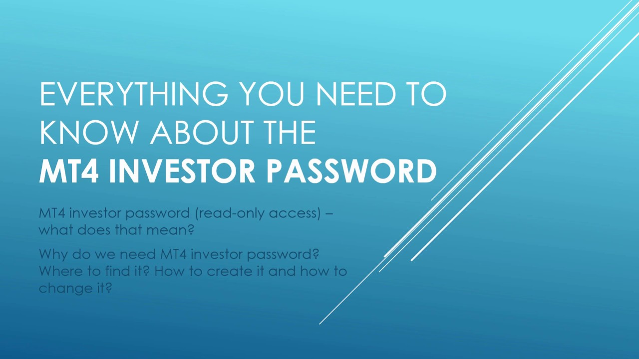 Mt4 Investor Password Everything You Need To Know About Youtube