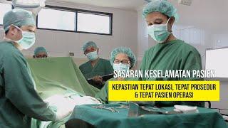Video Patient Safety - Kepastian Tepat Lokasi, Tepat Prosedur dan Tepat Pasien Operasi