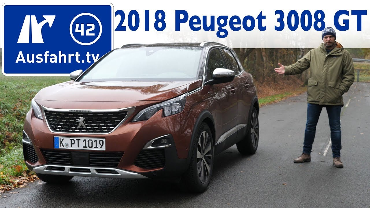 2018 peugeot 3008 2.0 bluehdi gt - kaufberatung, test, review - youtube