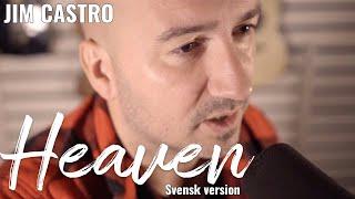 Avicii - Heaven (Swedish version by Jim Castro)