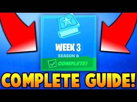 Fortnite Season 8 Week 3 Challenges GUIDE! - How To Complete ALL Season 8 Week 3 Challenges (NEW)
