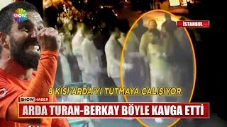 Arda Turan - Berkay böyle kavga etti