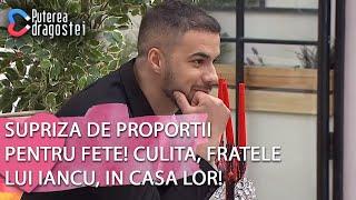 Puterea dragostei(0506)Surpriza de proportii pentru fete Culita fratele lui Iancu in casa lor