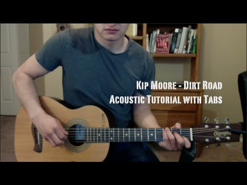 Kip Moore - Dirt Road (Guitar Lesson/Tutorial with Tabs)