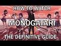 Monogatari Series - THE DEFINITIVE WATCH GUIDE / TIMELINE VIDEO
