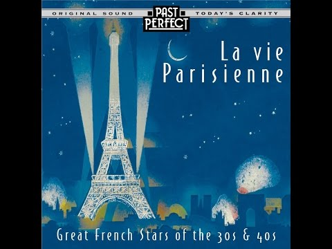 La Vie Parisienne: French Chansons From the 1930s & 40s Past Perfect Edith Piaf #chansons