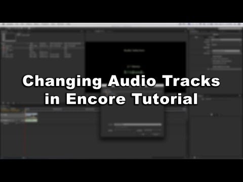 Changing Audio Tracks in Encore Tutorial