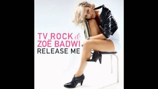 TV Rock & Zoë Badwi - Release Me (Cahill Club Mix)