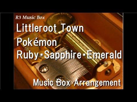 Littleroot Town/Pokémon Ruby・Sapphire・Emerald [Music Box]