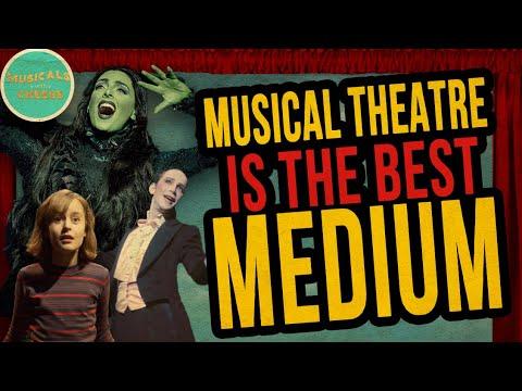 Musical Theatre is the BEST Medium -- Video Essay