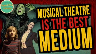 Musical Theatre is the BEST Medium -- Video Essay