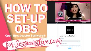HOW TO USE OBS FOR SESSIONSLIVE.COM | LAIRE LAGAS