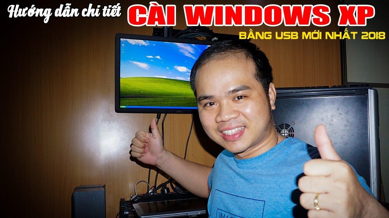 CHU ĐẶNG PHÚ hướng dẫn chi tiết cài Windows XP bằng USB mới nhất 2018 – Install Windows XP by USB