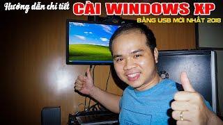 CHU ĐẶNG PHÚ hướng dẫn chi tiết cài Windows XP bằng USB mới nhất 2018 - Install Windows XP by USB