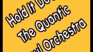 Hold It Down - The Quantic Soul Orchestra