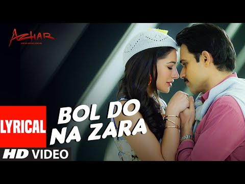 BOL DO NA ZARA Lyrical Video Song | AZHAR |...