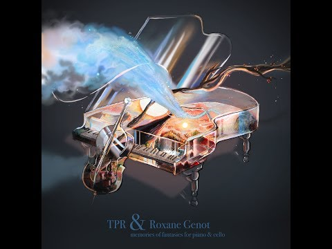 TPR & Roxane Genot - Memories of Fantasies for Piano & Cello Full Album (Final Fantasy covers)