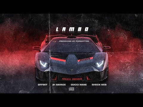 Forgotten - Lambo Ft. Offset, 21 Savage, Gucci Mane, Sheck Wes