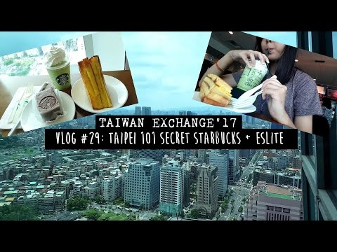 TAIWAN EXCHANGE | VLOG #29: Taipei 101 SECRET Starbucks? + Eslite Xinyi Bookstore