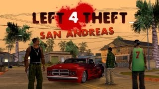 Left 4 Theft: San Andreas Mod - Free Mode Gameplay