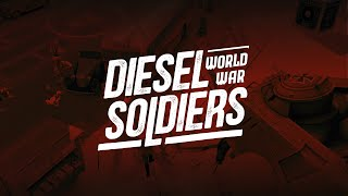 Diesel Soldiers: World War