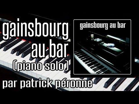 Gainsbourg au bar - Patrick Péronne joue Serge Gainsbourg [Album complet]