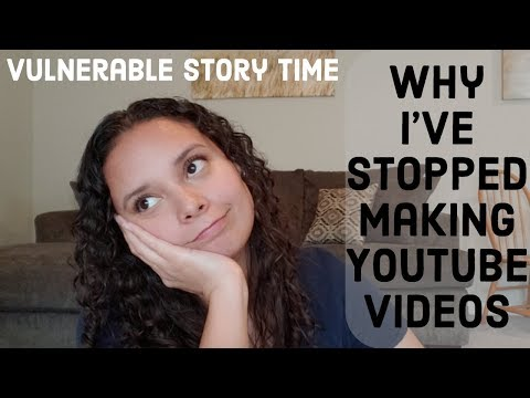 Why I Stopped Making YouTube Videos