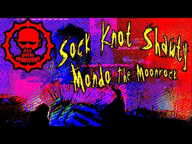 Mondo The Moonrock • Sock Knot Shawty