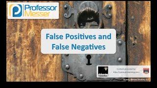 false positives and false negatives comptia security sy0 401 2 1