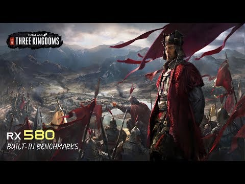Total War: Three Kingdoms - RX 580 | i5 6600k | Built-in Benchmarks |