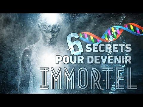 6 SECRETS pour DEVENIR IMMORTEL