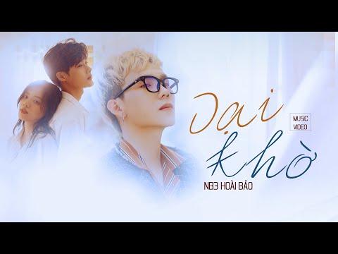 DẠI KHỜ - NB3 HOÀI BẢO   OFFICIAL MUSIC VIDEO