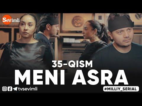 MENI ASRA (o'zbek Serial) | МЕНИ АСРА (узбек сериал) 35-qism