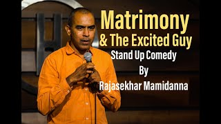 Matrimony & The Excited Guy | Stand Up Comedy By Rajasekhar Mamidanna