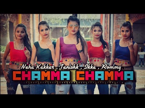 CHAMMA CHAMMA   Neha Kakkar, Tanishk,  Ikka,  Romy   Cover By Spartan Girls  