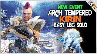 NEW EVENT! LBG EASY ARCH TEMPERED KIRIN SOLO! Monster Hunter World Events