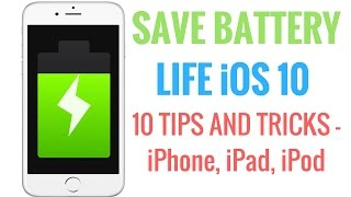 How to Save Battery Life iOS 10 - 10 Tip and Tricks!