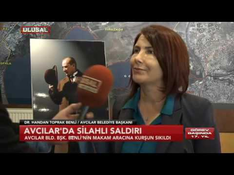 Aracına silahlı saldırı düzenlenen Avcılar Belediye Başkanı Handan Toprak, Ulusal Kanal'a konuştu