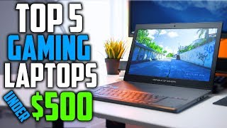 Best Gaming Laptop under $500 | Laptop Buying Guide 2018