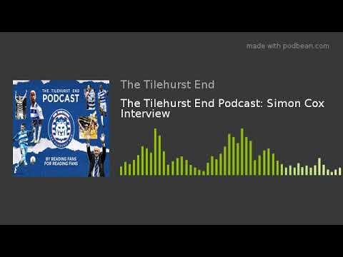 The Tilehurst End Podcast: Simon Cox Interview