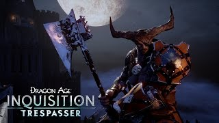 DRAGON AGE™: INQUISITION Official Trailer – Trespasser (DLC)
