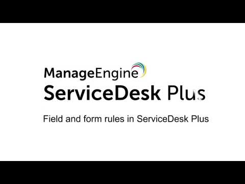 Field and form rules in ServiceDesk Plus