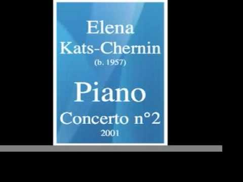 Elena Kats-Chernin (b. 1957) : Piano Concerto No. 2  « Ragtime » (2001)