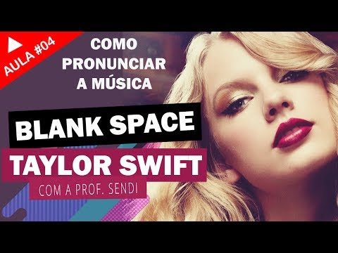 Blank Space – Taylor Swift (Aula #04)
