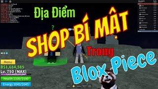 Blox Piece (Roblox) #13 : Vị Trí Của Tất Cả Các Shop Bí Mật Trong Blox Piece Mà Ae Chưa Hề Biết Đến