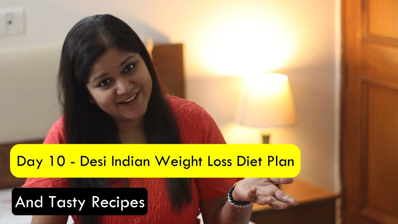 Day 10 - Desi Indian diet plan for weight loss in 2 weeks   My Indian weight loss journey