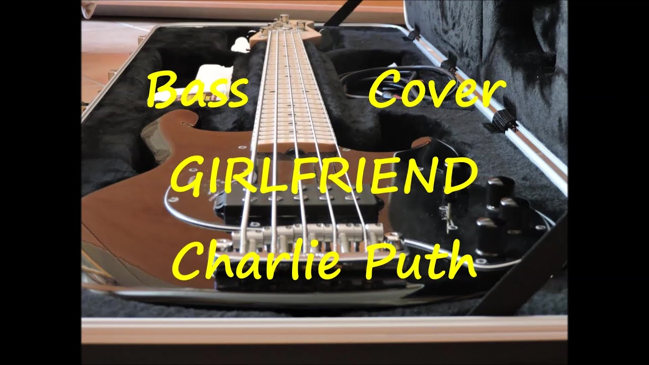 Charlie Puth - Girlfriend (BASS COVER + TAB)