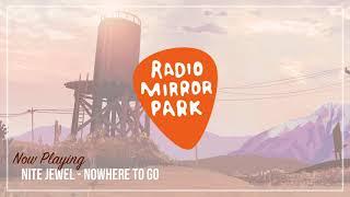 Nite Jewel - Nowhere To Go [Radio Mirror Park]